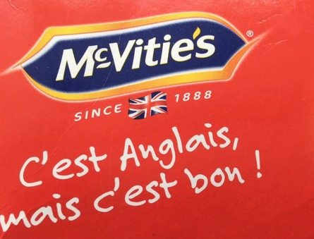You can but admire the French for making an advertising slogan vaguely insulting, even if McVitie's Digestives are not even English.